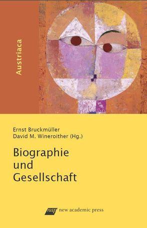Biografie und Gesellschaft von Bruckmüller,  Ernst, Wineroither,  David