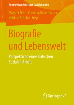 Biografie und Lebenswelt von Dörr,  Margret, Füssenhäuser,  Cornelia, Schulze,  Heidrun