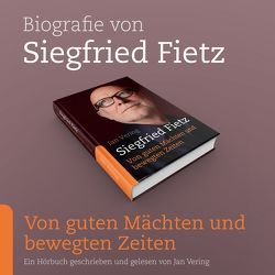 Biografie von Siegfried Fietz (Von Guten Mächten und bewegten Zeiten) von Fietz,  Siegfried, Vering,  Jan