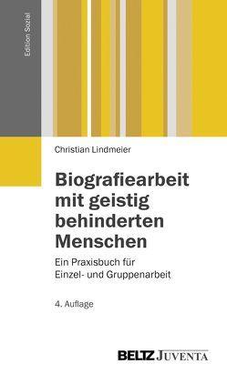 Biografiearbeit mit geistig behinderten Menschen von Lindmeier,  Christian