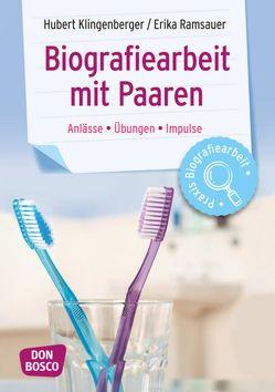 Biografiearbeit mit Paaren von Klingenberger,  Hubert, Ramsauer,  Erika