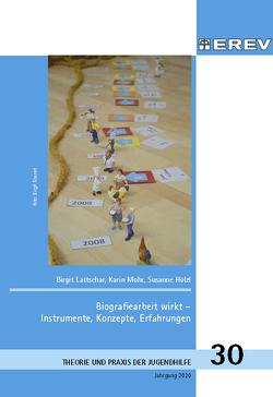 Biografiearbeit wirkt – Instrumente, Konzepte, Erfahrungen von Hölzl,  Susanne, Latscher,  Birgit, Mohr,  Karin