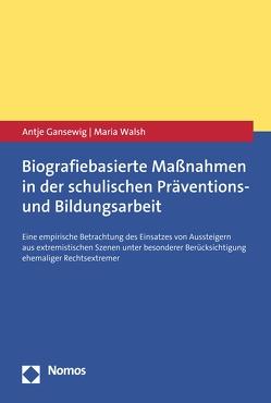 Biografiebasierte Maßnahmen in der schulischen Präventions- und Bildungsarbeit von Gansewig,  Antje, Walsh,  Maria