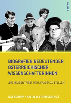 Biografien bedeutender österreichischer Wissenschafterinnen von Korotin,  Ilse, Stupnicki,  Nastasja