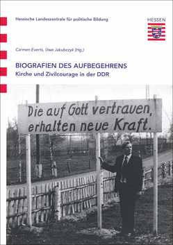 Biografien des Aufbegehrens von Everts,  Carmen, Jakubczyk,  Uwe