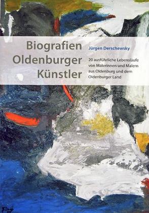 Biografien Oldenburger Künstler von Derschewsky,  Jürgen