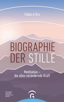 Biographie der Stille von d`Ors,  Pablo, Röhl,  Barbara