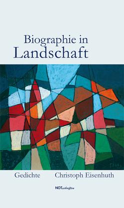 Biographie in Landschaft von Eisenhuth,  Christoph