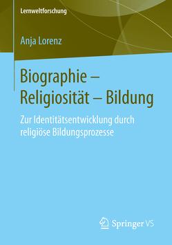 Biographie – Religiosität – Bildung von Lorenz,  Anja