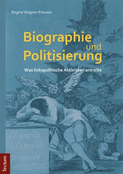 Biographie und Politisierung von Wagner-Preusse,  Regine