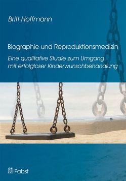 Biographie und Reproduktionsmedizin von Hoffmann,  Britt