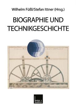 Biographie und Technikgeschichte von Füssl,  Wilhelm, Ittner,  Stefan