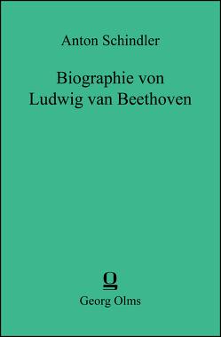 Biographie von Ludwig van Beethoven von Schindler,  Anton