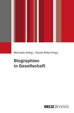 Biographien in Gesellschaft von Köttig,  Michaela, Witte,  Nicole
