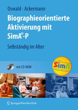 Biographieorientierte Aktivierung mit SimA-P von Ackermann,  Andreas, Fricke,  C., Gaffron,  A., Gunzelmann,  T., Jaensch,  P., Kasparek,  S., Knöpfler,  U., Oswald,  Wolf D., Süß,  B., Wachter,  M.