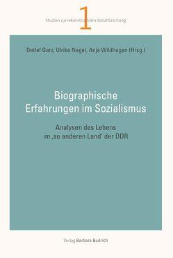 Biographische Erfahrungen im Sozialismus von Garz,  Detlef, Nagel,  Ulrike, Wildhagen,  Anja