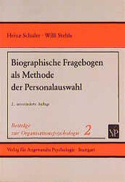 Biographische Fragebogen als Methode der Personalauswahl von Schuler,  Heinz, Stehle,  Willi
