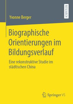 Biographische Orientierungen im Bildungsverlauf von Berger,  Yvonne