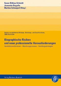 Biographische Risiken und neue professionelle Herausforderungen von Bittkau-Schmidt,  Susan, Drygalla,  Jeannette, Schuegraf,  Martina