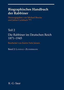 Biographisches Handbuch der Rabbiner / Die Rabbiner im Deutschen Reich 1871-1945 von Brocke,  Michael, Carlebach,  Julius, Fehrs,  Jörg H., Jansen,  Katrin Nele, Wiedner,  Valentina