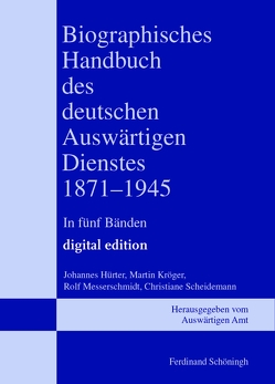 Biographisches Handbuch des deutschen Auswärtigen Dienstes 1871–1945 von Isphording,  Bernd, Keiper,  Gerhard, Kröger,  Martin
