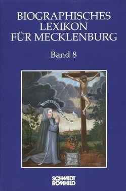 Biographisches Lexikon für Mecklenburg Band 8 von Jörn,  Nils, Karge,  Wolf, Kasten,  Bernd, Münch,  Ernst, Rakow,  Peter-Joachim, Röpcke,  Andreas