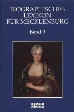 Biographisches Lexikon für Mecklenburg Band 9 von Jörn,  Nils, Karge,  Wolf, Kasten,  Bernd, Münch,  Ernst, Ostrop,  Florian, Röpcke,  Andreas