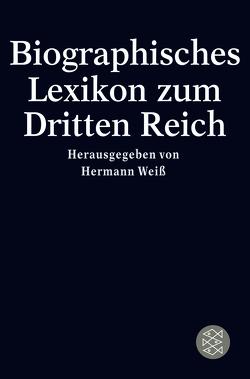 Biographisches Lexikon zum Dritten Reich von Weiss,  Hermann