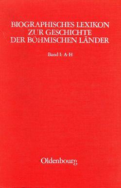 Biographisches Lexikon zur Geschichte der böhmischen Länder. Band I: A-H von Sturm,  Heribert