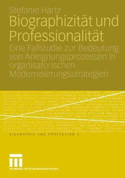 Biographizität und Professionalität von Hartz,  Stefanie