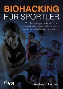 Biohacking für Sportler von Breitfeld,  Andreas