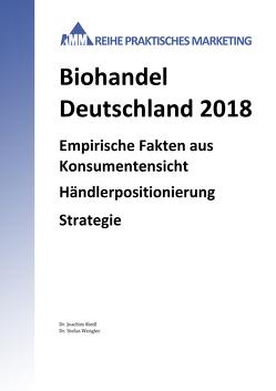 Biohandel Deutschland 2018 von Riedl,  Joachim, Wengler,  Stefan