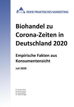 Biohandel zu Corona-Zeiten in Deutschland 2020 von Gansser,  Oliver, Riedl,  Joachim, Schäfer,  Frank, Wengler,  Stefan