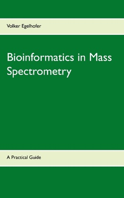 Bioinformatics in Mass Spectrometry von Egelhofer,  Volker