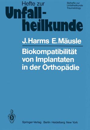 Biokompatibilität von Implantaten in der Orthopädie von Harms,  J., Mäusle,  E.