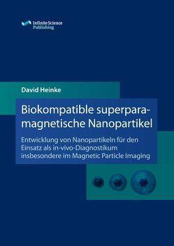 Biokompatible superparamagnetische Nanopartikel von Heinke,  David