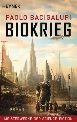 Biokrieg von Bacigalupi,  Paolo, Kallfass,  Dorothea, Riffel,  Hannes