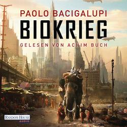 Biokrieg von Bacigalupi,  Paolo, Buch,  Achim, Kallfass,  Dorothea, Riffel,  Hannes