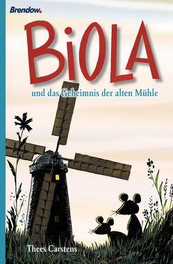 Biola und das geheimnis der alten Mühle von Carstens,  Thees