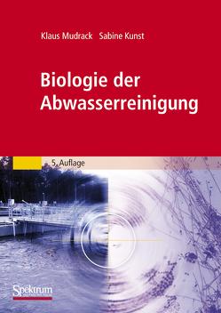 Biologie der Abwasserreinigung von Kunst,  Sabine, Mudrack,  Klaus