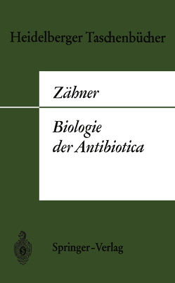 Biologie der Antibiotica von Zähner,  H.