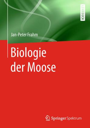 Biologie der Moose von Frahm,  Jan-Peter