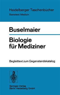 Biologie für Mediziner von Buselmaier,  W.