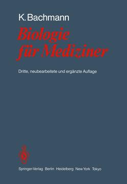 Biologie für Mediziner von Bachmann,  Konrad