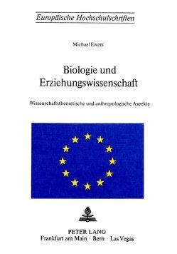 Biologie und Erziehungswissenschaft von Ewers,  Michael