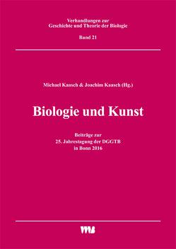 Biologie und Kunst von Kaasch,  Joachim, Kaasch,  Michael