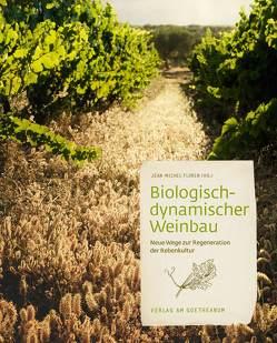 Biologisch-dynamischer Weinbau von Florin,  Jean-Michel