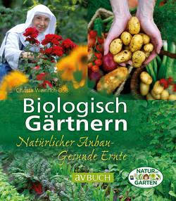 Biologisch Gärtnern von Weinrich OSB,  Sr. Christa
