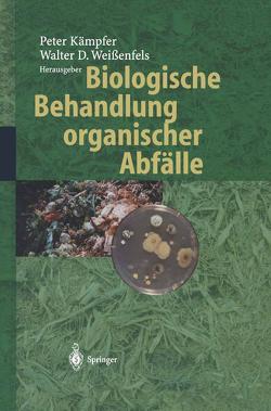 Biologische Behandlung organischer Abfälle von Kämpfer,  Peter, Weißenfels,  Walter D.