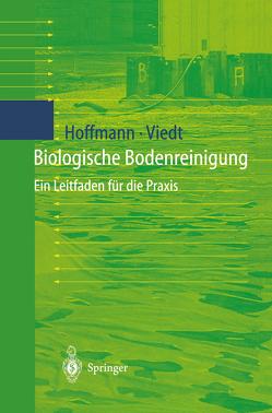 Biologische Bodenreinigung von Hoffmann,  Johannes, Viedt,  Heike